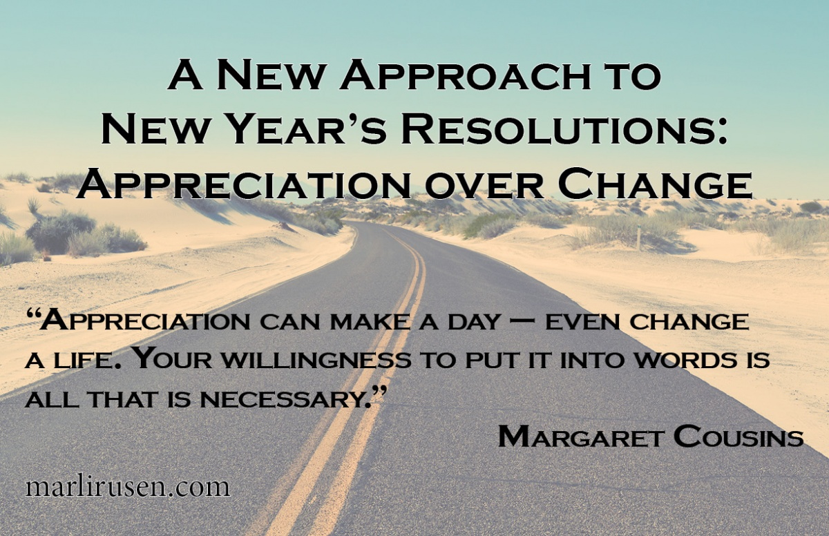 A New Approach to New Year's Resolutions: Appreciation over Change