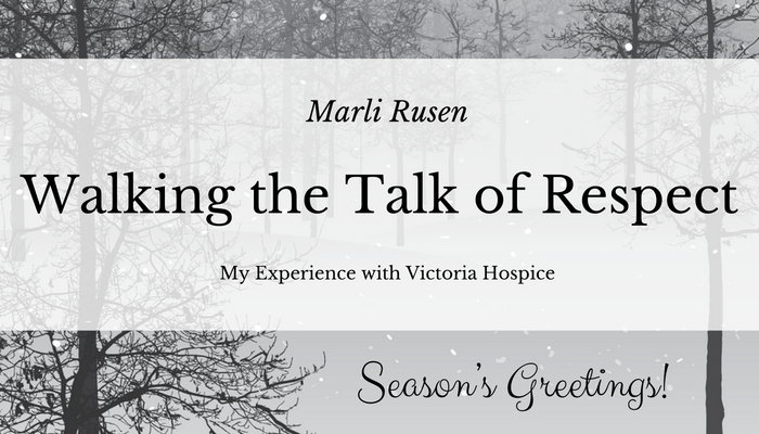 Walking the Talk of Respect – My Experience with Victoria Hospice