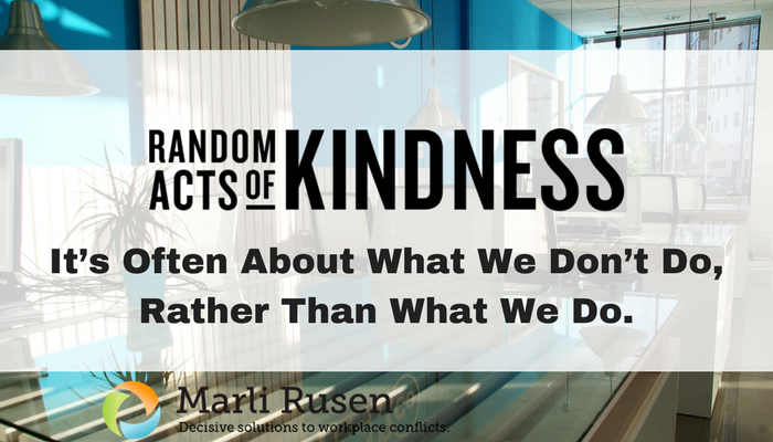Random Acts of Kindness Week: It's Often About What We Don't Do, Rather Than What We Do