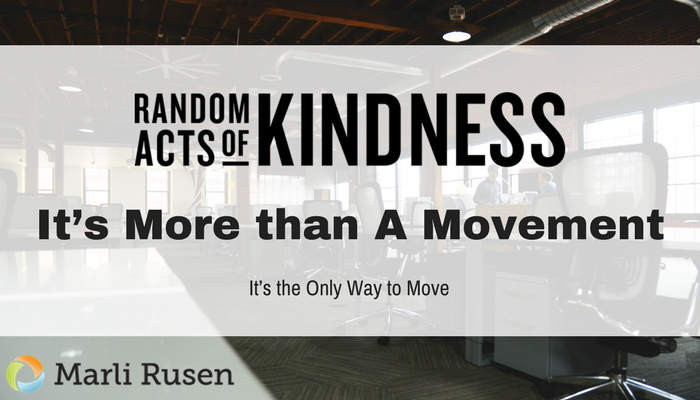 Random Acts of Kindness Week: It's More than A Movement – It's the Only Way to Move